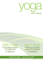 Yoga Video: Yoga Here + Now | Yoga Aqui + Ahora
